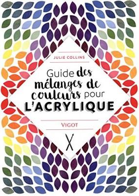 """Afficher """"Guide des mélanges de couleurs pour l'acrylique"""""""