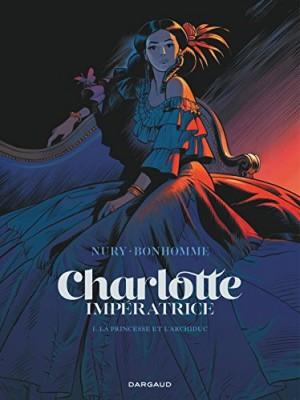 vignette de 'Charlotte impératrice n° 1<br /> La princesse et l'archiduc (Fabien Nury)'