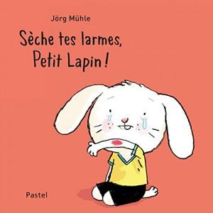 "Afficher ""Petit lapin Sèche tes larmes, Petit Lapin !"""