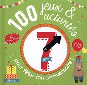 """Afficher """"100 jeux et activités au hasard pour fêter ton anniversaire - 7 ans"""""""