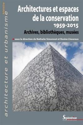 """Afficher """"Architectures et espaces de la conservation, 1959-2015"""""""