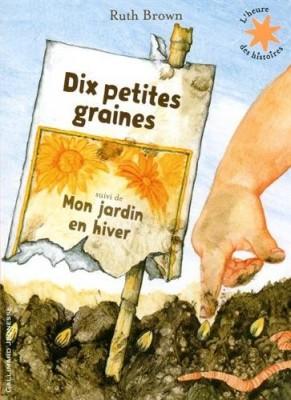 """Afficher """"Dix petites graines suivi de Mon jardin en hiver"""""""