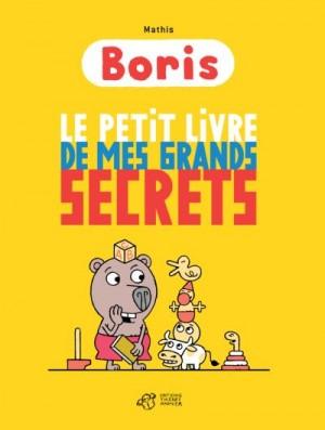 """Afficher """"Boris Le Petit livre de mes grands secrets"""""""