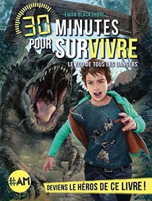 """Afficher """"30 minutes pour survivre n° 5 Le zoo de tous les dangers"""""""