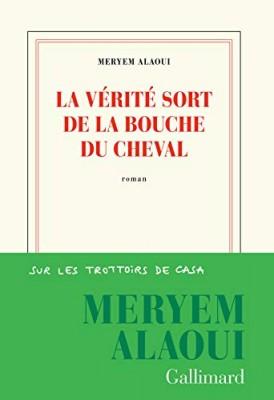 vignette de 'La vérité sort de la bouche du cheval (Meryem Alaoui)'