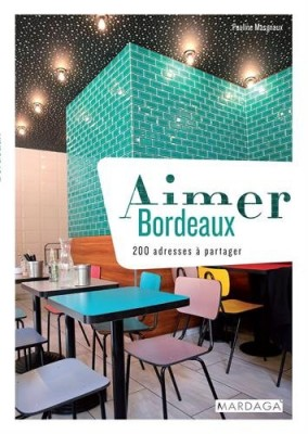 vignette de 'Aimer Bordeaux (Pauline Masgnaux)'