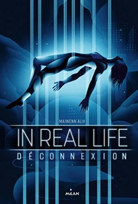 vignette de 'In real life n° 1<br /> Déconnexion (Maiwenn Alix)'