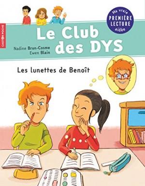 Couverture de Le club des dys Les lunettes de Benoît : DYS