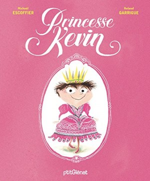 vignette de 'Princesse Kevin (Michaël Escoffier)'