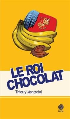 vignette de 'Le roi chocolat (Thierry Montoriol)'