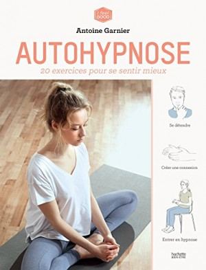 """Afficher """"Autohypnose : 20 exercice pour se sentir mieux"""""""