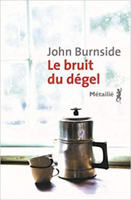 vignette de 'Le bruit du dégel (John Burnside)'