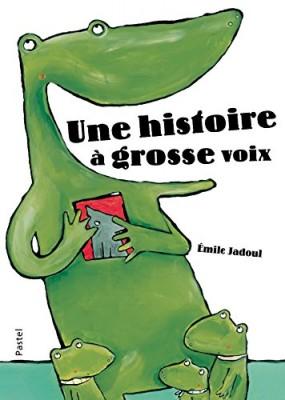vignette de 'Une histoire à grosse voix (Jadoul, Emile)'