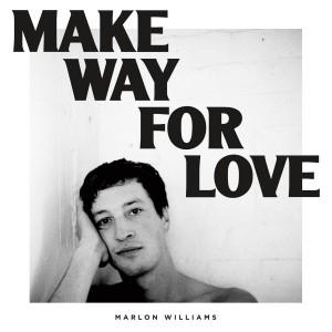 vignette de 'Make way for love (Williams, Marlon.)'