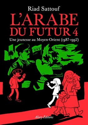 """Afficher """"L'Arabe du futur n° 4 Une jeunesse au Moyen-Orient, 1987-1992"""""""
