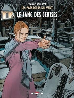 """Afficher """"Les Passagers du vent n° 8 Le sang des cerises : Livre 1 : Rue de l'abreuvoir"""""""