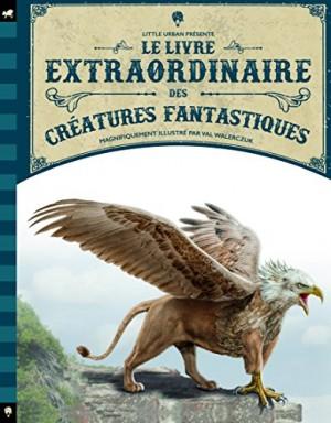 """Afficher """"Le Livre extraordinaire des créatures fantastiques"""""""
