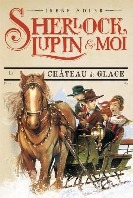 "Afficher ""Sherlock, Lupin & Moi n° 5 Le château de glace"""