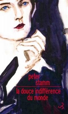 vignette de 'La douce indifférence du monde (Peter Stamm)'