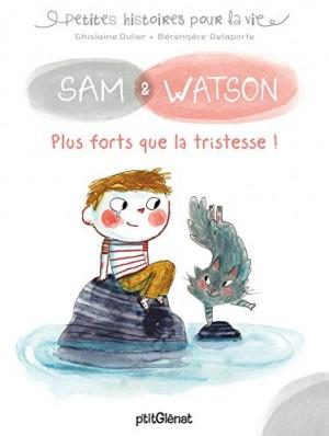 """Afficher """"Sam et Watson Plus forts que la tristesse"""""""