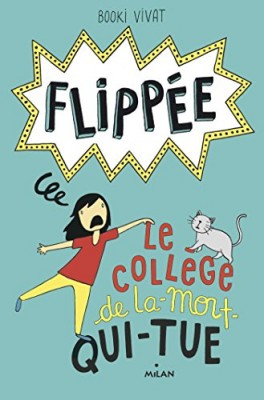 """Afficher """"Flippée n° 2 Le collège de la-mort-qui-tue"""""""