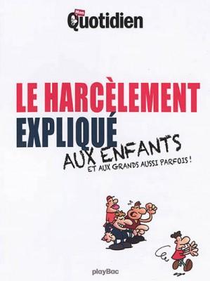 """Afficher """"Le harcèlement expliqué aux enfants et aux grands aussi parfois !"""""""