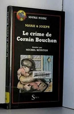 """Afficher """"Le Crime de Cornin Bouchon"""""""