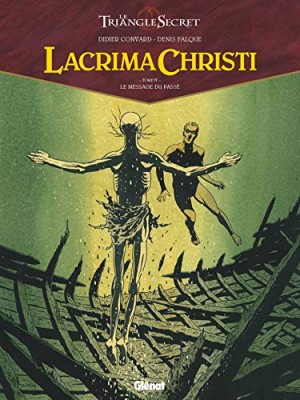 """Afficher """"Le Triangle Secret: Lacrima Christi n° 04 Le message du passé"""""""