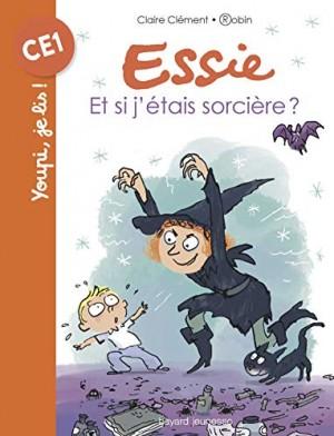 vignette de 'Essie n° 21<br /> Et si j'étais sorcière ? (Claire Clément)'