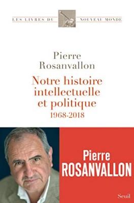 """Afficher """"Notre histoire intellectuelle et politique"""""""
