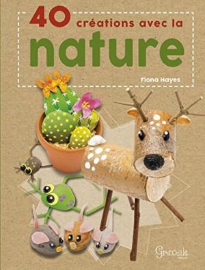 """Afficher """"40 créations avec la nature"""""""
