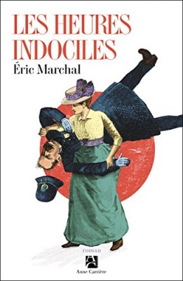 vignette de 'Les heures indociles (Éric Marchal)'