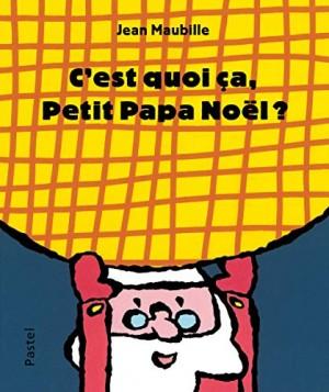 """Afficher """"C'est quoi ça, Petit Papa Noël ?"""""""
