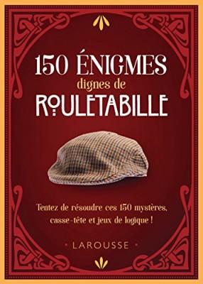 """Afficher """"150 énigmes dignes de Rouletabille"""""""
