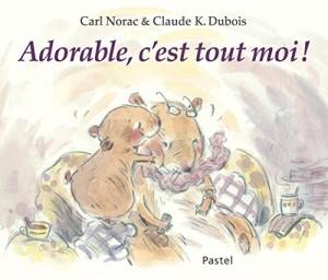 """Afficher """"Adorable, c'est tout moi !"""""""