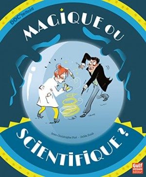 "Afficher ""Magique ou scientifique ?"""