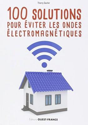 """Afficher """"100 solutions pour éviter les ondes électromagnétiques"""""""
