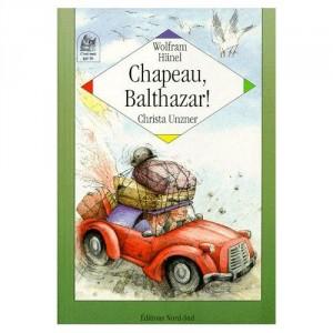 """Afficher """"Chapeau, Balthazar ! ou Les aventures extraordinaires et nostalgiques d'un chapeau"""""""