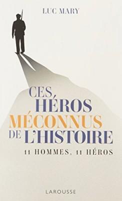 """Afficher """"Ces héros méconnus de l'histoire"""""""