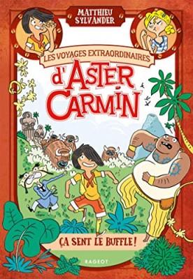 """Afficher """"Voyages extraordinaires d'Aster Carmin (Les) n° 2 Ca sent le buffle"""""""
