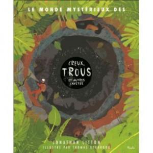 """Afficher """"monde mystérieux des creux, trous et autres cavités (Le)"""""""