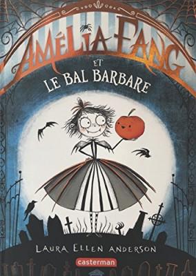 """Afficher """"Amélia Fang n° 1 Amélia Fang et le bal barbare"""""""