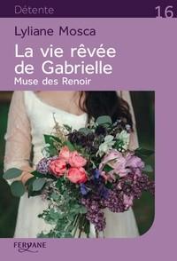 """Afficher """"La vie rêvée de Gabrielle"""""""