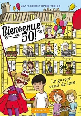 """Afficher """"Bienvenue au 50 Le garçon venu de loin"""""""