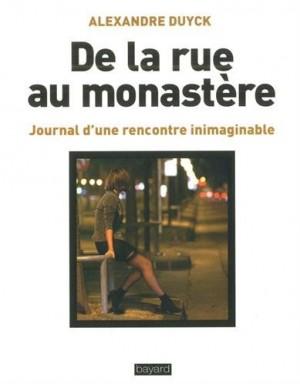 vignette de 'De la rue au monastère (Alexandre Duyck)'