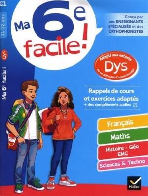 Couverture de Ma 6e facile ! 11-12 ans : adapté aux enfants dys ou en difficulté d'apprentissage
