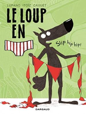 vignette de 'Le loup en slip n° 3<br /> Slip hip hip ! (Mayana Itoïz)'