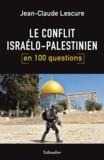 """Afficher """"Le conflit israélo-palestinien en 100 questions"""""""