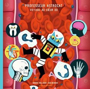 """Afficher """"Professeur Astrocat, voyage au coeur du corps humain"""""""