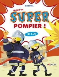 """Afficher """"Deviens un super pompier !"""""""